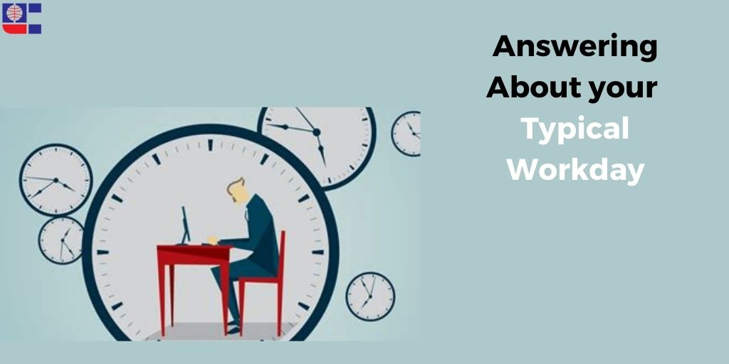 answering about your typical workday, how does a typical workday look like